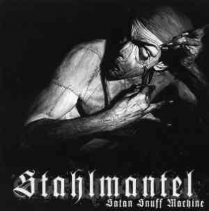 STAHLMANTEL Satan Snuff Machine CD