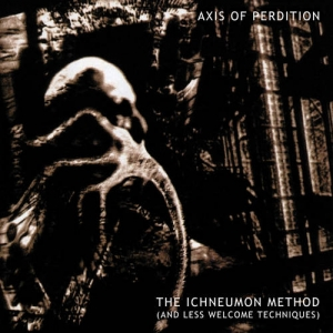 AXIS OF PERDITION The Ichneumon Method (And Less Welcome Techniques) LP