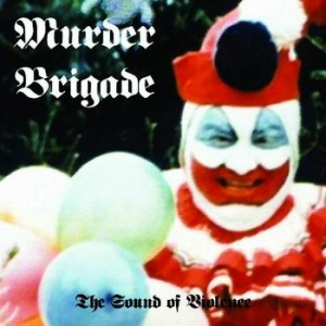 "MURDER BRIGADE The Sound of Violence 12""EP"