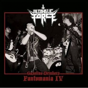 ALCOHOLIC FORCE Gasoline Drinkers – Fantomania IV CD