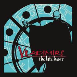 VLADIMIRS The Late Hours CD