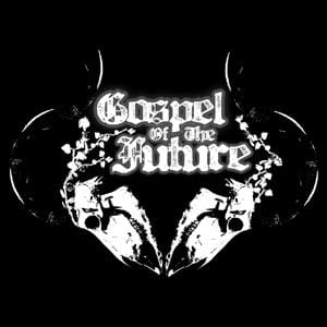 GOSPEL OF THE FUTURE Gospel of the Future CD-digi