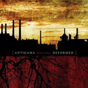 ANTIGAMA / DEFORMED Roots of Chaos CD