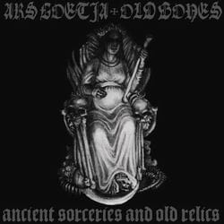 ARS GOETIA / OLD BONES Ancient Sorceries and Old Relics CD