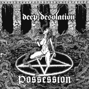 DEEP DESOLATION Possession CD