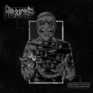 PARRICIDE Sometimes It's Better to Be Blind and Deaf CD