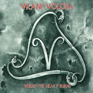 VRANI VOLOSA Where the Heart Burns CD-digipack