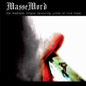 MASSEMORD The Madness Tongue Devouring Juices of Livid Hope CD