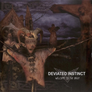 DEVIATED INSTINCT Welcome to the Orgy CD-digipack