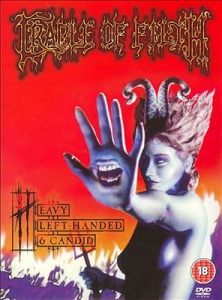 CRADLE OF FILTH Heavy Left-Handed and Candid DVD