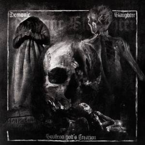 DEMONIC SLAUGHTER Soulless God's Creation CD