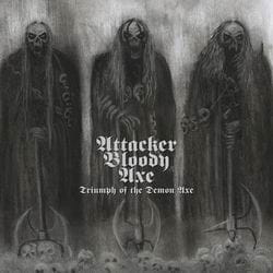 ATTACKER BLOODY AXE Triumph Of The Demon Axe EP