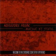 NIOSECORE FREAK / MURDER BY STATIC Welcome To The Stitchface Scar Sitter Experience CD