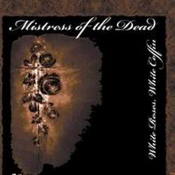 MISTRESS OF THE DEAD White Roses White Coffin CD