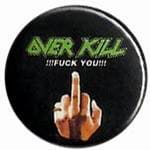 OVER KILL Fuck You - przypinka