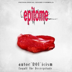 EPITOME Autoe'ROT'icism / Engulf The Decrepitude CD