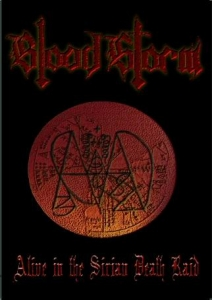 BLOOD STORM Alive In The Sirian Death Raid DVD