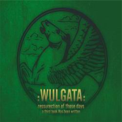 WULGATA Ressurection of those days… a third book Has been writen CD-digipack