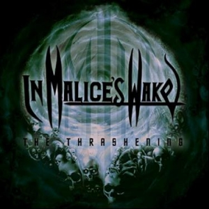 IN MALICE'S WAKE The Thrashening CD