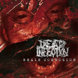 DEAD INFECTION Brain Corrosion LP