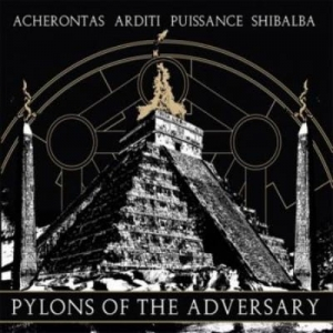 ACHERONTAS / ARDITI / PUISSANCE / SHIBALBA Pylons of the Adversary LP