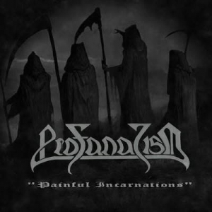 PROFANATISM Painful Incarnations CD