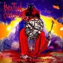 BESTIAL DEFORM Stop The Christianity CD