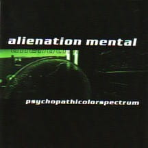 ALIENATION MENTAL Psychopathicolorspectrum CD