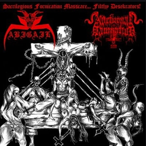 ABIGAIL / NOCTURNAL DAMNATION Sacrilegious Fornication Masscare... Filthy Desekrators! CD