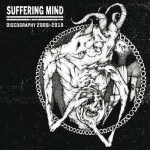 SUFFERING MIND Discography 2008-2010 CD